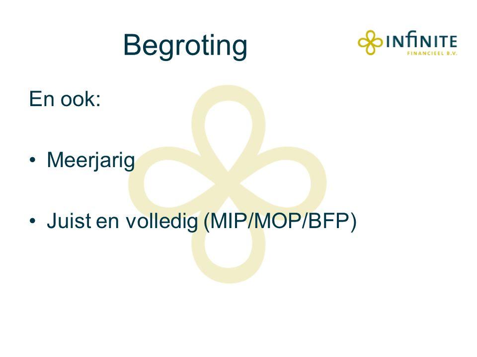 Begroting En ook: Meerjarig Juist en volledig (MIP/MOP/BFP)
