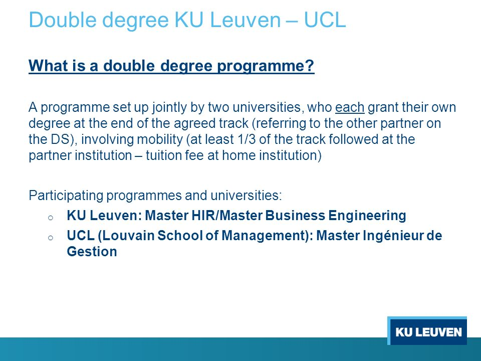 Double degree KU Leuven – UCL What is a double degree programme.