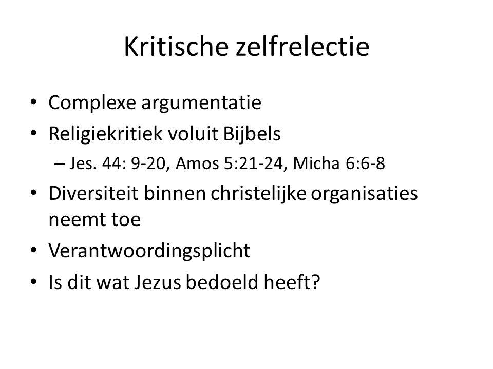 Kritische zelfrelectie Complexe argumentatie Religiekritiek voluit Bijbels – Jes.