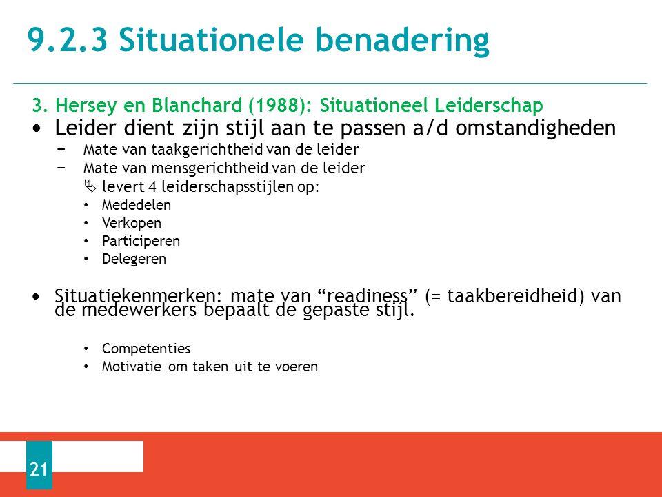 3. Hersey en Blanchard (1988): Situationeel Leiderschap Leider dient zijn stijl aan te passen a/d omstandigheden − Mate van taakgerichtheid van de lei