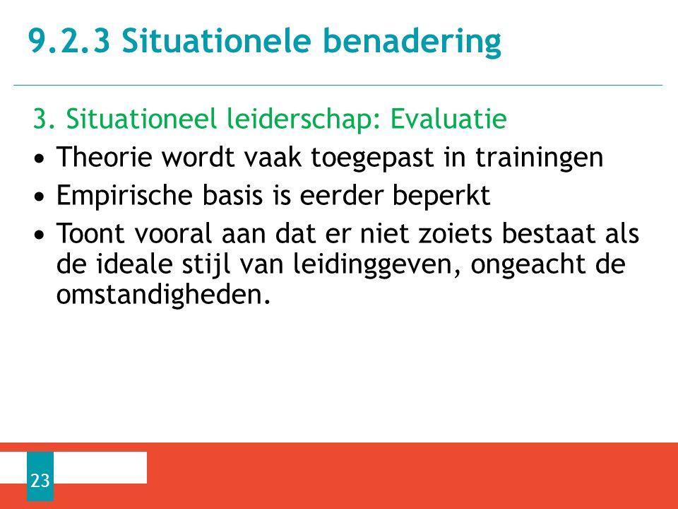 3. Situationeel leiderschap: Evaluatie Theorie wordt vaak toegepast in trainingen Empirische basis is eerder beperkt Toont vooral aan dat er niet zoie