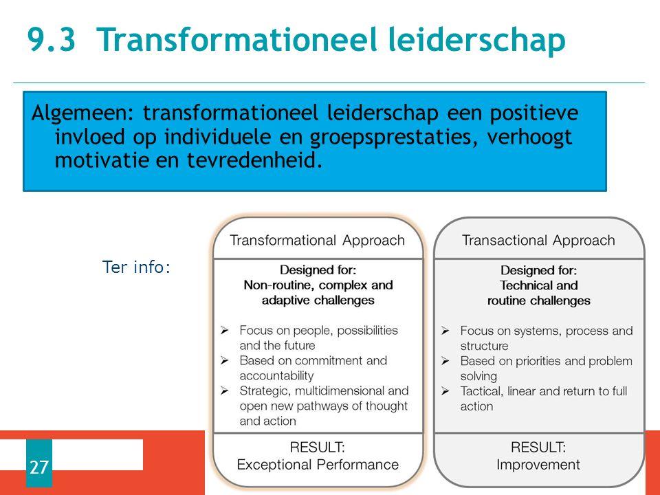 Algemeen: transformationeel leiderschap een positieve invloed op individuele en groepsprestaties, verhoogt motivatie en tevredenheid.