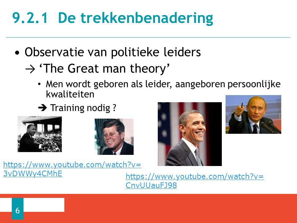 Observatie van politieke leiders → 'The Great man theory' Men wordt geboren als leider, aangeboren persoonlijke kwaliteiten  Training nodig .