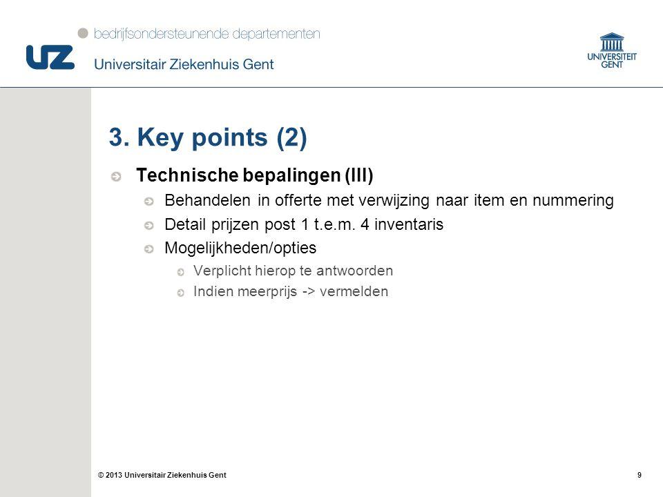 9© 2013 Universitair Ziekenhuis Gent 3.