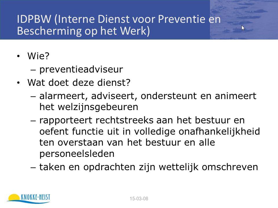 15-03-08 IDPBW (Interne Dienst voor Preventie en Bescherming op het Werk) Wie.