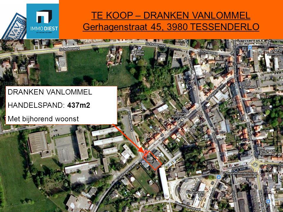 TE KOOP – DRANKEN VANLOMMEL Gerhagenstraat 45, 3980 TESSENDERLO DRANKEN VANLOMMEL HANDELSPAND: 437m2 Met bijhorend woonst
