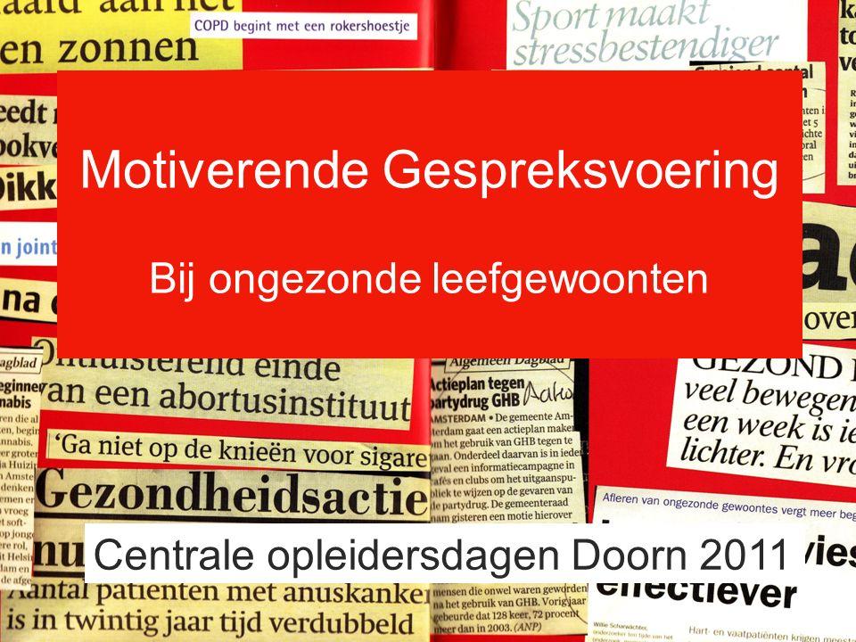 Motiverende Gespreksvoering Bij ongezonde leefgewoonten Centrale opleidersdagen Doorn 2011