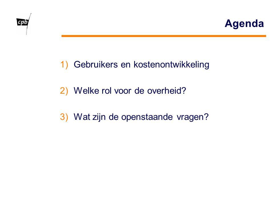 1)Gebruikers en kostenontwikkeling 2)Welke rol voor de overheid.