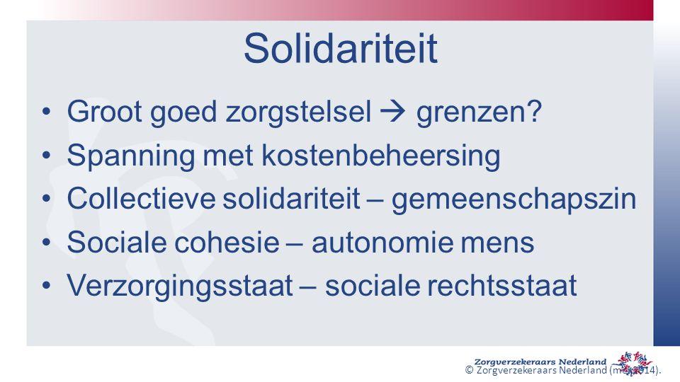 Solidariteit Groot goed zorgstelsel  grenzen? Spanning met kostenbeheersing Collectieve solidariteit – gemeenschapszin Sociale cohesie – autonomie me