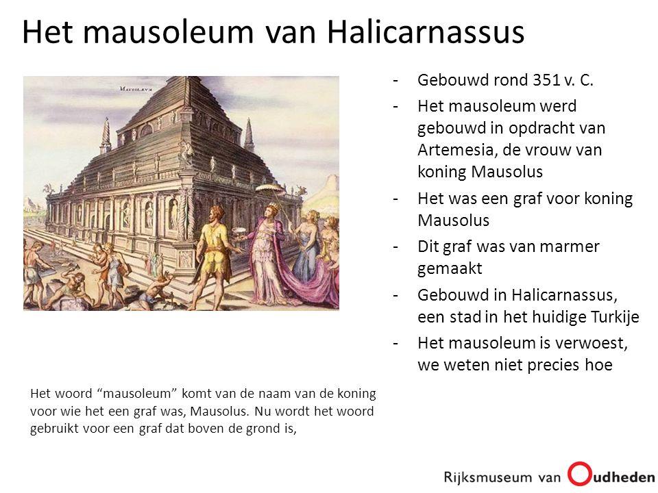 -Gebouwd rond 351 v. C. -Het mausoleum werd gebouwd in opdracht van Artemesia, de vrouw van koning Mausolus -Het was een graf voor koning Mausolus -Di