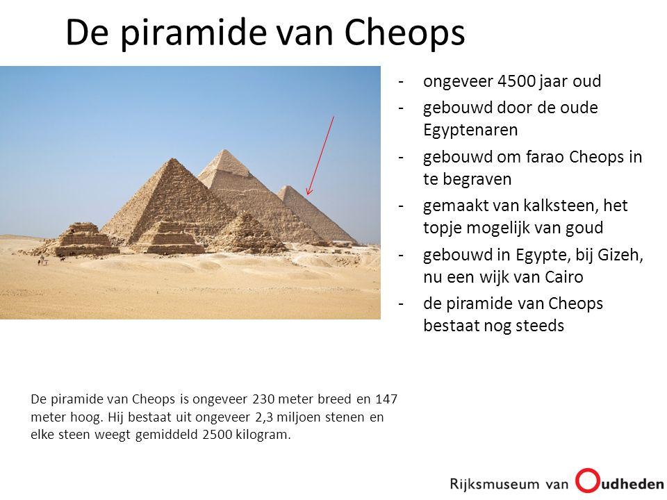 -ongeveer 4500 jaar oud -gebouwd door de oude Egyptenaren -gebouwd om farao Cheops in te begraven -gemaakt van kalksteen, het topje mogelijk van goud