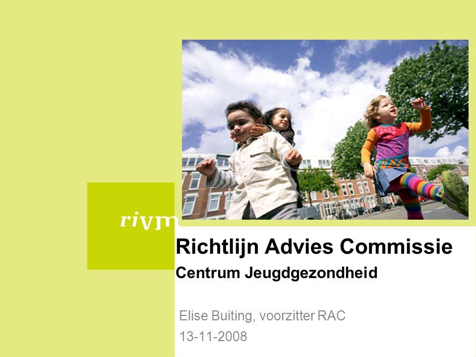 Richtlijnen JGZ Richtlijnen JGZ: van en voor de beroepsgroepen JGZ RIVM/Centrum jeugdgezondheid heeft regie