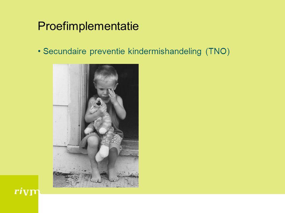 Proefimplementatie Secundaire preventie kindermishandeling (TNO)