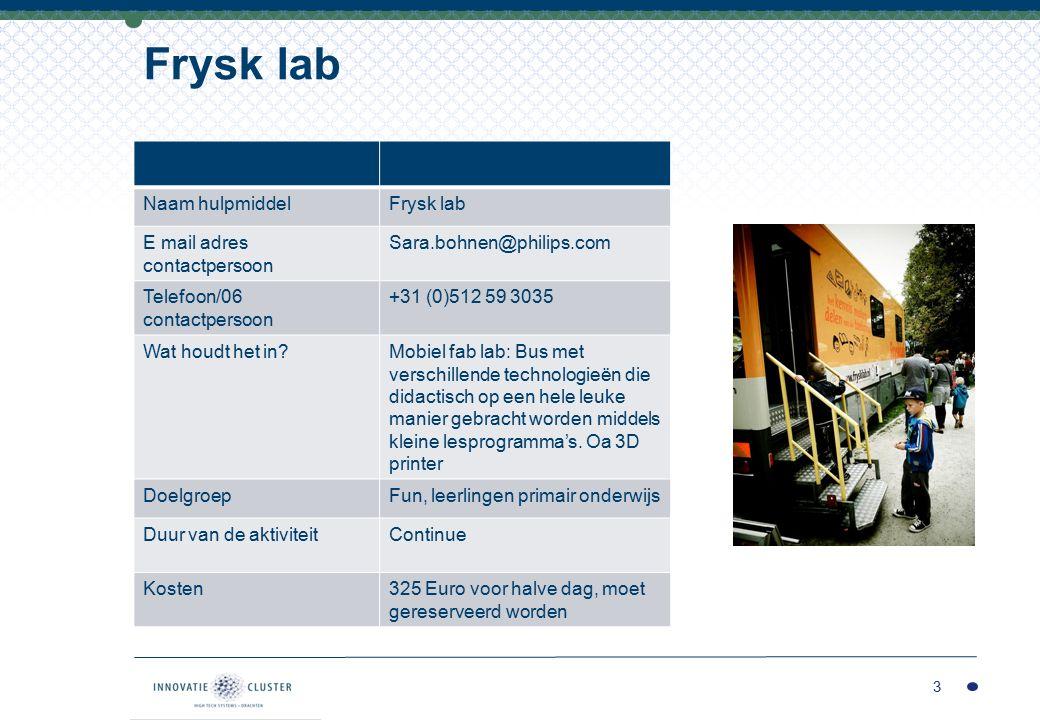 3 Naam hulpmiddelFrysk lab E mail adres contactpersoon Sara.bohnen@philips.com Telefoon/06 contactpersoon +31 (0)512 59 3035 Wat houdt het in?Mobiel f