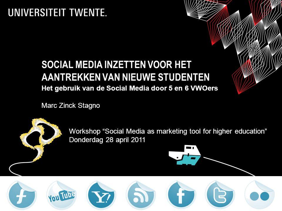 SOCIAL MEDIA INZETTEN VOOR HET AANTREKKEN VAN NIEUWE STUDENTEN Het gebruik van de Social Media door 5 en 6 VWOers Marc Zinck Stagno Workshop Social Media as marketing tool for higher education Donderdag 28 april 2011