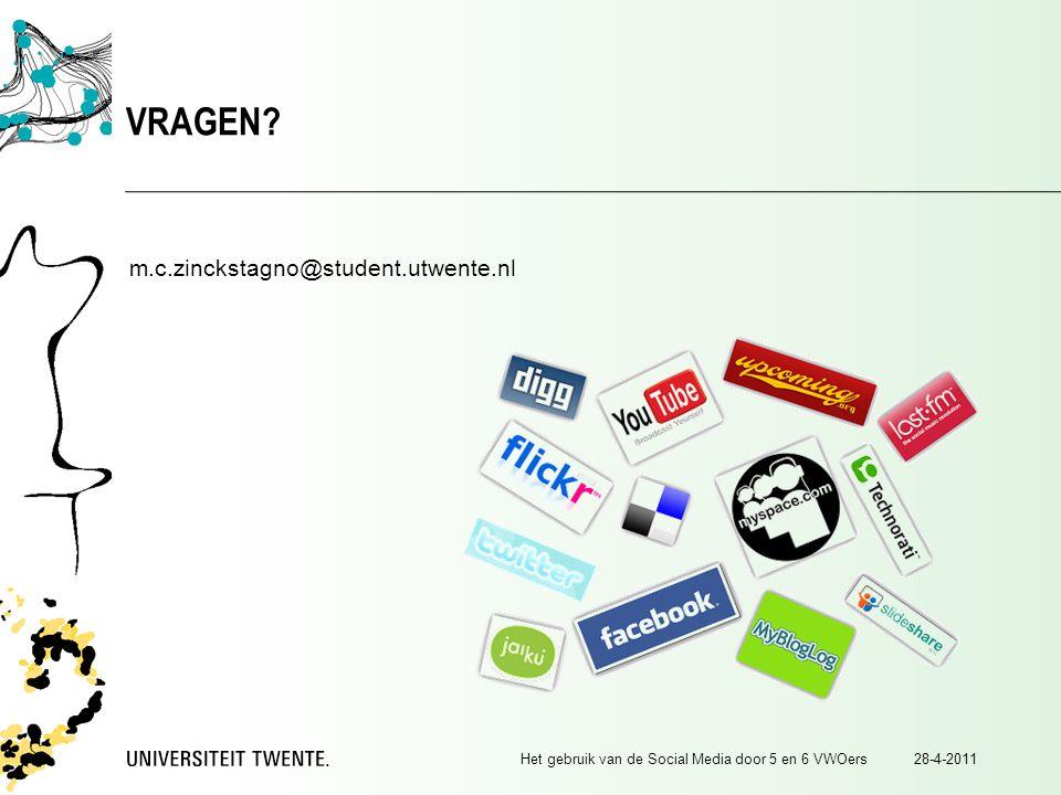 28-4-2011Het gebruik van de Social Media door 5 en 6 VWOers VRAGEN.