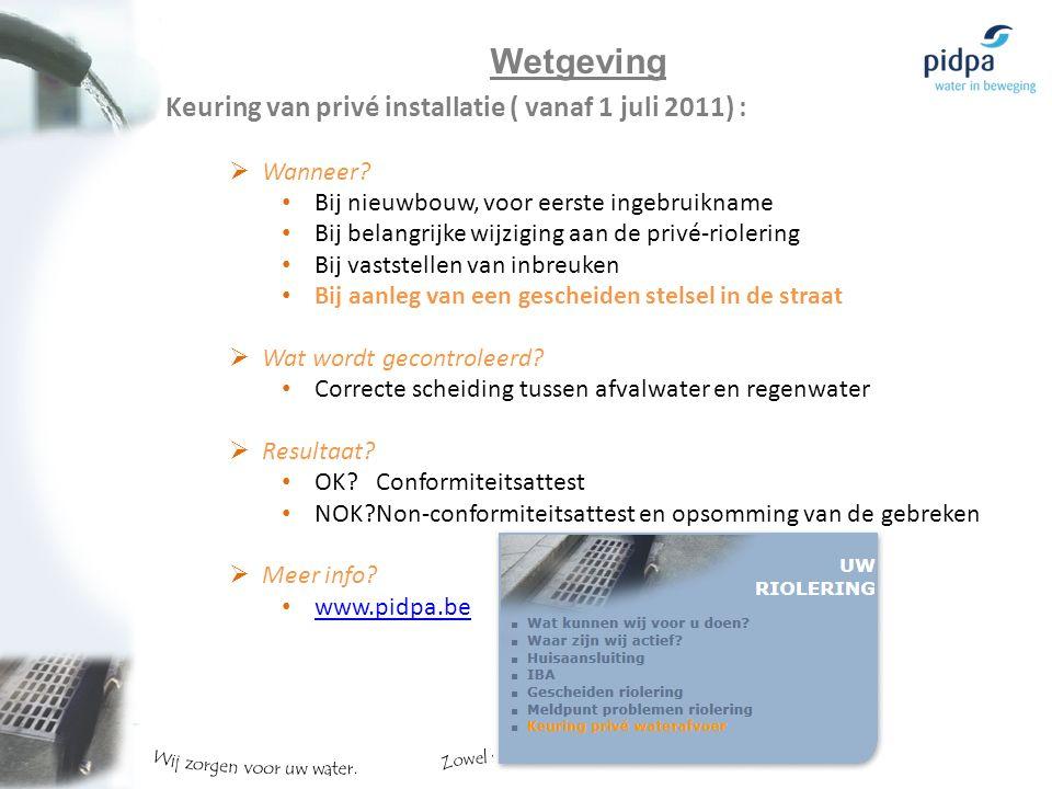 Keuring van privé installatie ( vanaf 1 juli 2011) :  Wanneer.
