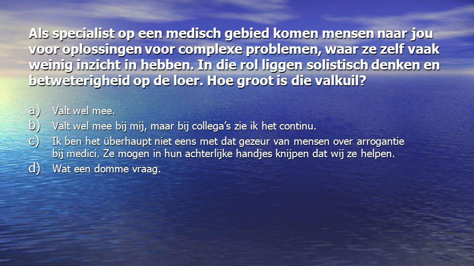 Als specialist op een medisch gebied komen mensen naar jou voor oplossingen voor complexe problemen, waar ze zelf vaak weinig inzicht in hebben.