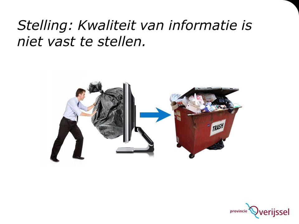 Stelling: Kwaliteit van informatie is niet vast te stellen.