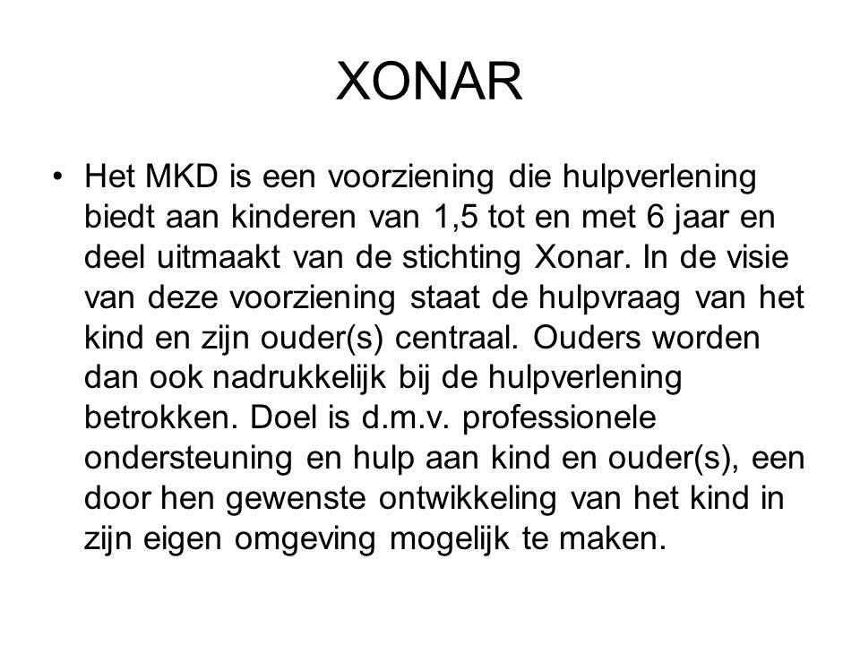 XONAR Het MKD is een voorziening die hulpverlening biedt aan kinderen van 1,5 tot en met 6 jaar en deel uitmaakt van de stichting Xonar. In de visie v