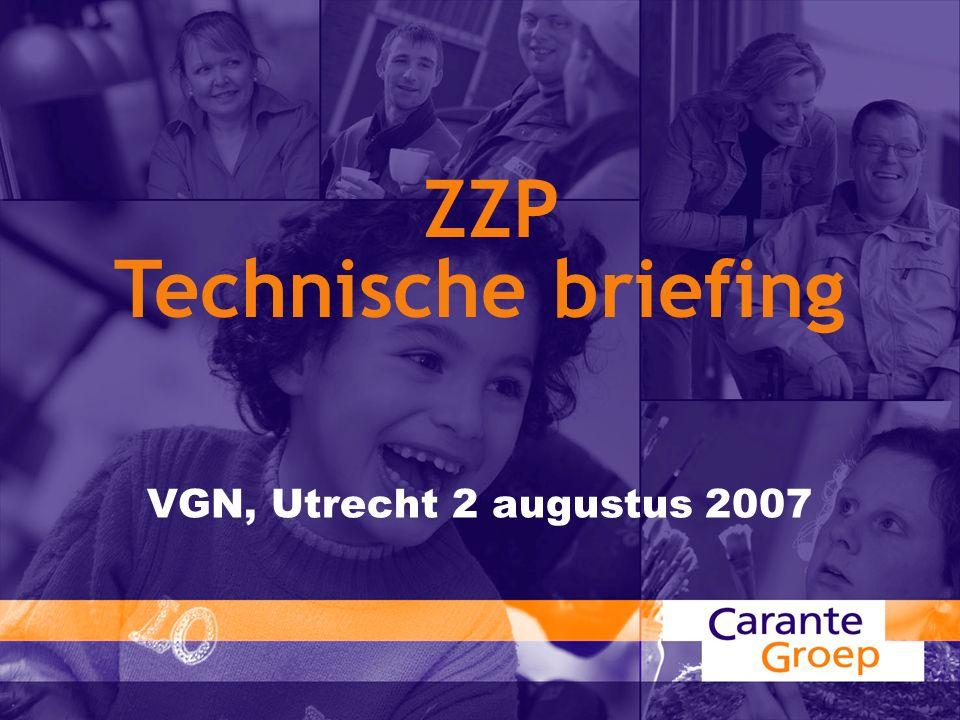 VGN, Utrecht 2 augustus 2007 ZZP Technische briefing