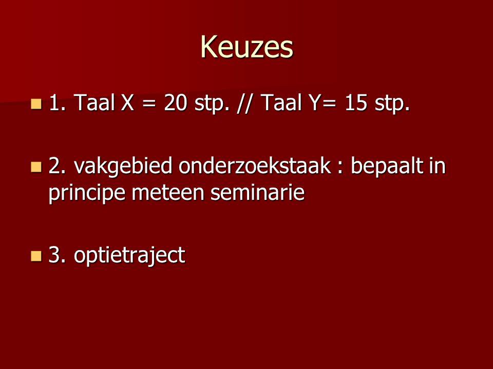 Keuzes 1. Taal X = 20 stp. // Taal Y= 15 stp. 1.
