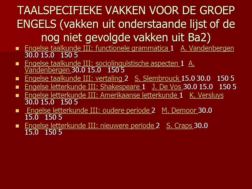 TAALSPECIFIEKE VAKKEN VOOR DE GROEP ENGELS (vakken uit onderstaande lijst of de nog niet gevolgde vakken uit Ba2) Engelse taalkunde III: functionele grammatica 1 A.