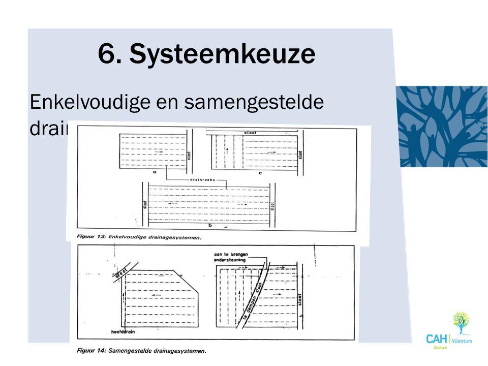 6. Systeemkeuze Enkelvoudige en samengestelde drainage