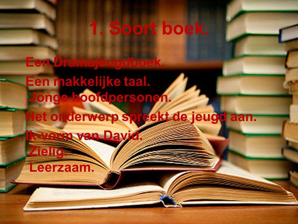 1.Soort boek. Een Dramajeugdboek. Een makkelijke taal.