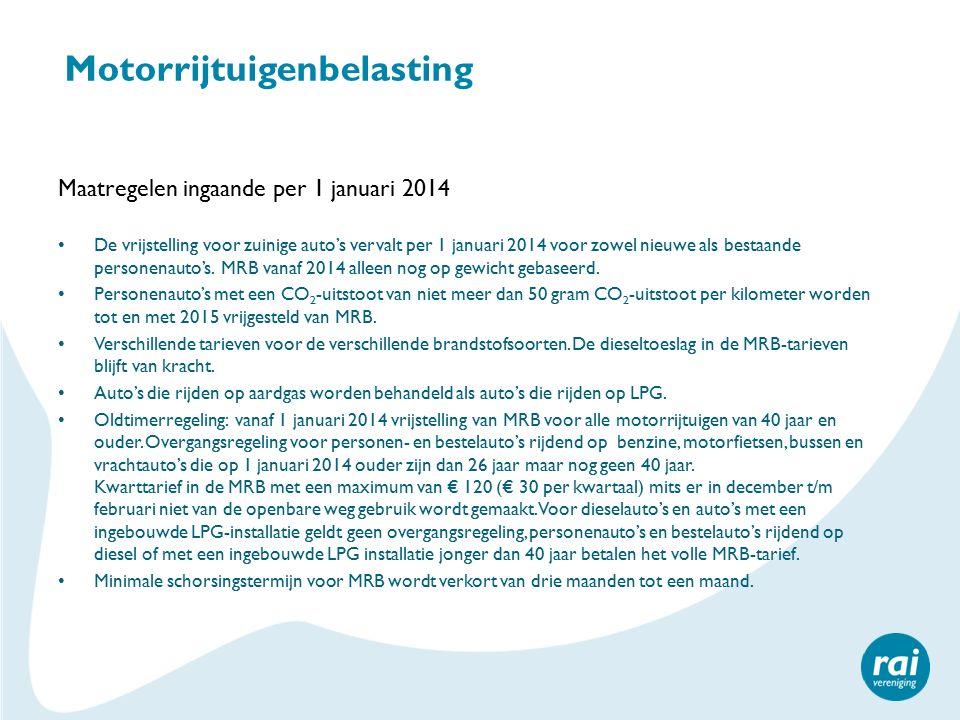 Motorrijtuigenbelasting Maatregelen ingaande per 1 januari 2014 De vrijstelling voor zuinige auto's vervalt per 1 januari 2014 voor zowel nieuwe als bestaande personenauto's.
