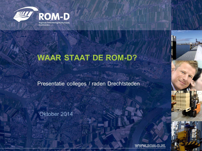 1 WAAR STAAT DE ROM-D? Presentatie colleges / raden Drechtsteden Oktober 2014