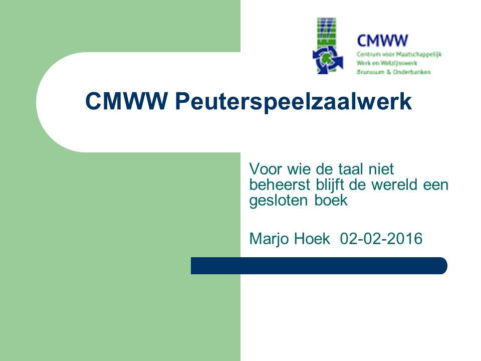 CMWW Peuterspeelzaalwerk Voor wie de taal niet beheerst blijft de wereld een gesloten boek Marjo Hoek 02-02-2016