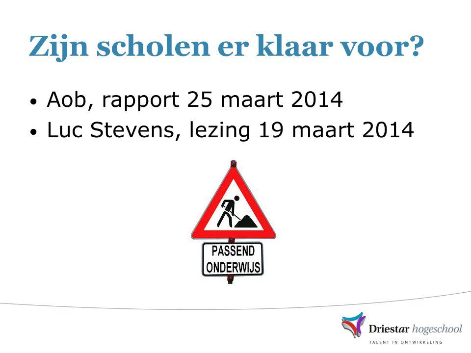 Zijn scholen er klaar voor Aob, rapport 25 maart 2014 Luc Stevens, lezing 19 maart 2014