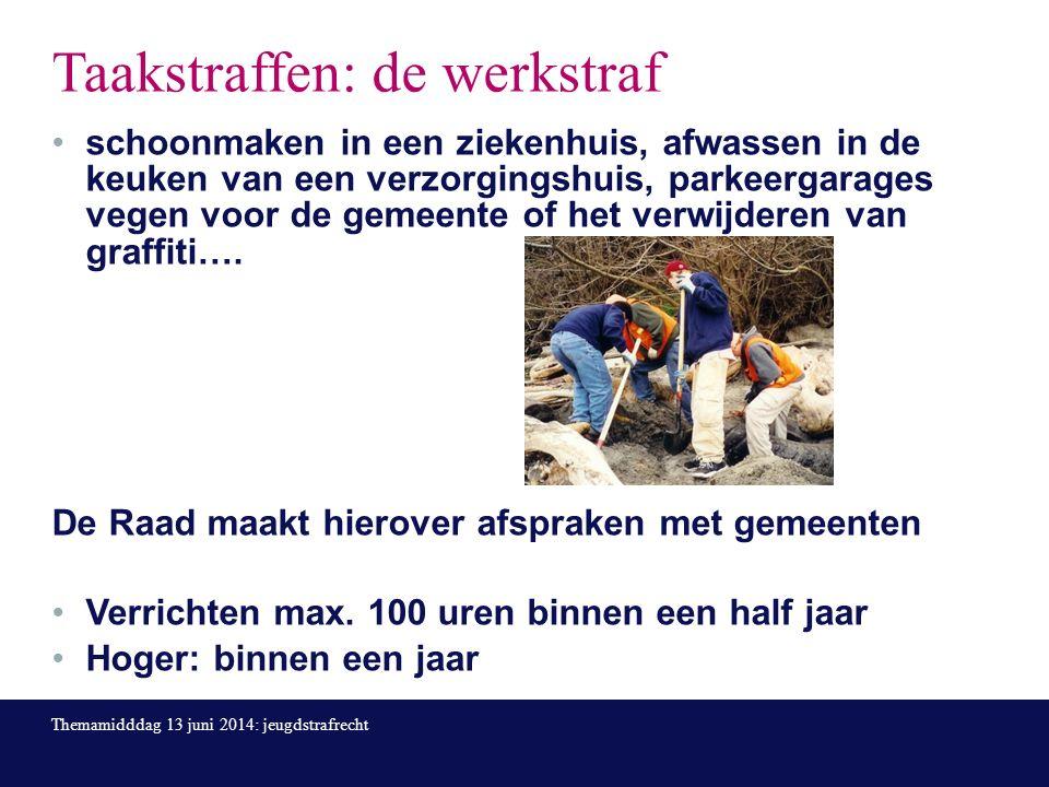 Taakstraffen: de werkstraf schoonmaken in een ziekenhuis, afwassen in de keuken van een verzorgingshuis, parkeergarages vegen voor de gemeente of het verwijderen van graffiti….