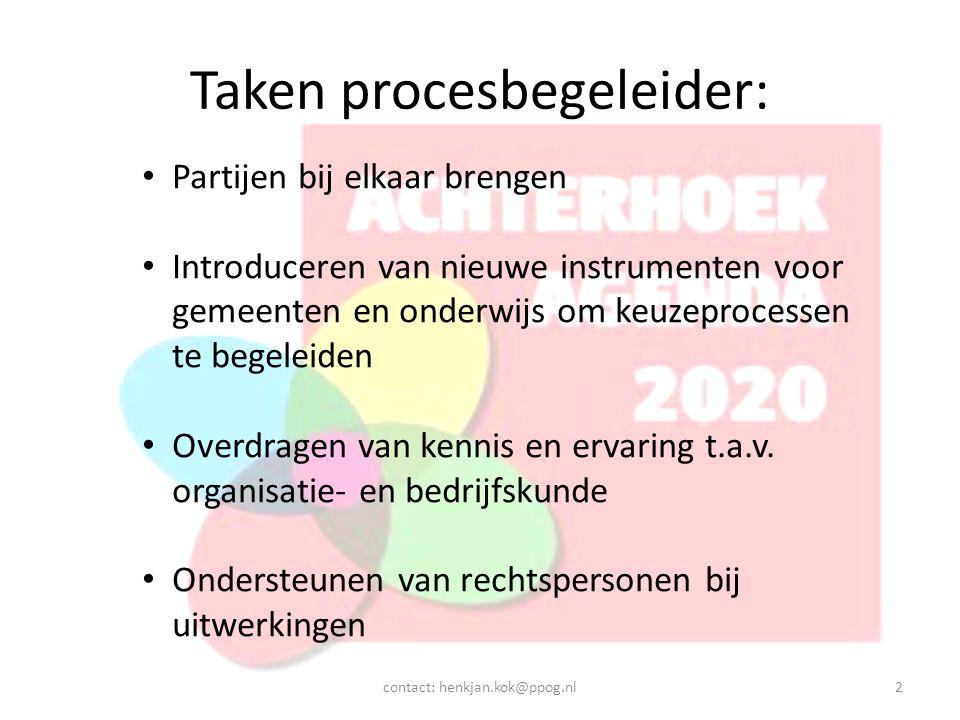 Taken procesbegeleider: Partijen bij elkaar brengen Introduceren van nieuwe instrumenten voor gemeenten en onderwijs om keuzeprocessen te begeleiden O