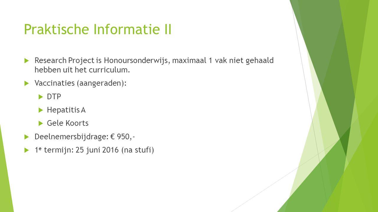 Praktische Informatie II  Research Project is Honoursonderwijs, maximaal 1 vak niet gehaald hebben uit het curriculum.