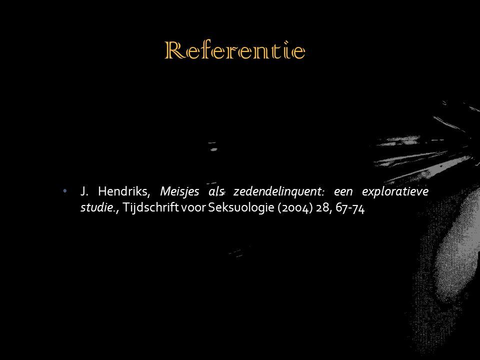 J. Hendriks, Meisjes als zedendelinquent: een exploratieve studie., Tijdschrift voor Seksuologie (2004) 28, 67-74 Referentie