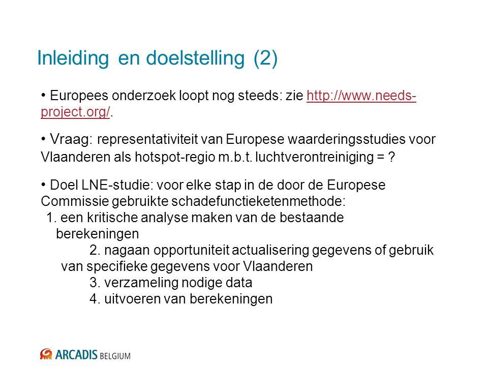 Inleiding en doelstelling (2) Europees onderzoek loopt nog steeds: zie http://www.needs- project.org/.http://www.needs- project.org/ Vraag : representativiteit van Europese waarderingsstudies voor Vlaanderen als hotspot-regio m.b.t.
