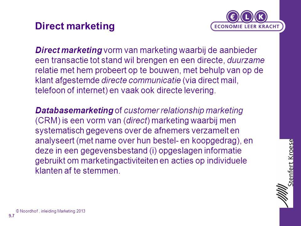 Direct marketing Direct marketing vorm van marketing waarbij de aanbieder een transactie tot stand wil brengen en een directe, duurzame relatie met hem probeert op te bouwen, met behulp van op de klant afgestemde directe communicatie (via direct mail, telefoon of internet) en vaak ook directe levering.