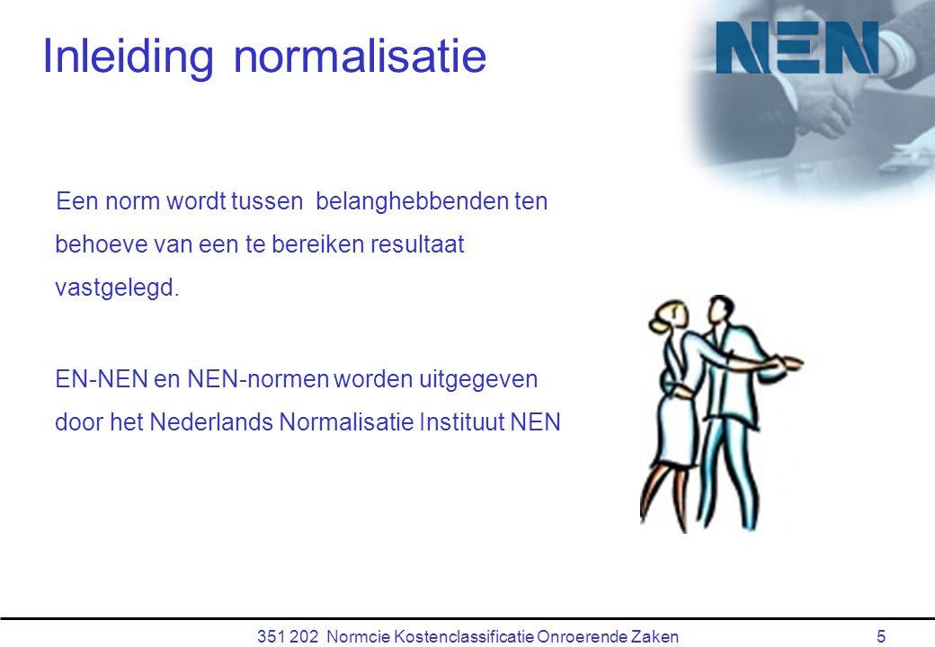 351 202 Normcie Kostenclassificatie Onroerende Zaken5 Een norm wordt tussen belanghebbenden ten behoeve van een te bereiken resultaat vastgelegd.