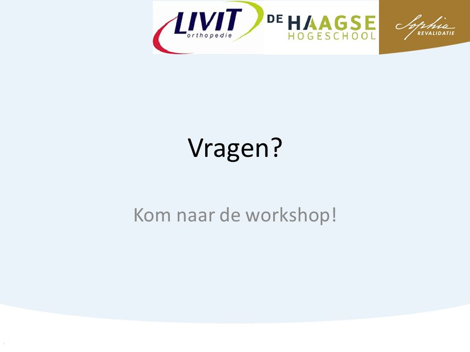 Vragen Kom naar de workshop!