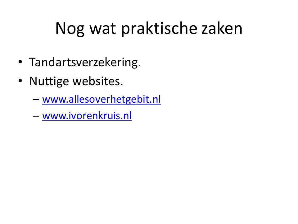 Nog wat praktische zaken Tandartsverzekering. Nuttige websites.