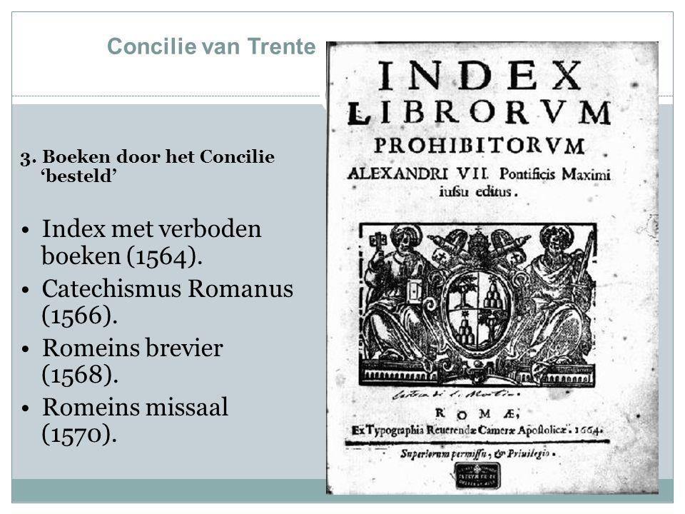 Concilie van Trente 3. Boeken door het Concilie 'besteld' Index met verboden boeken (1564).