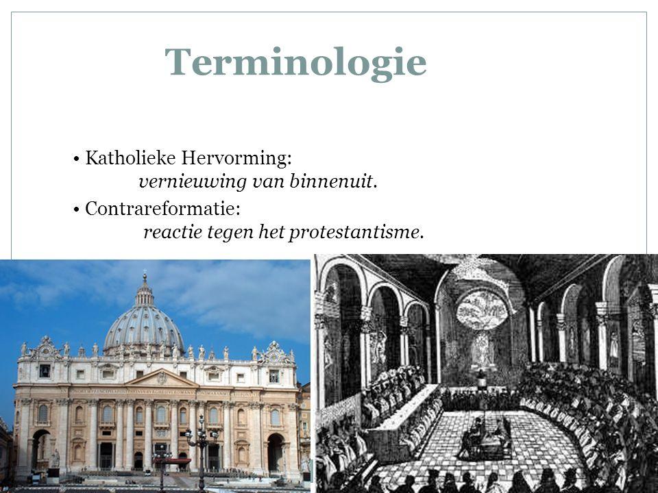 Terminologie Katholieke Hervorming: vernieuwing van binnenuit.