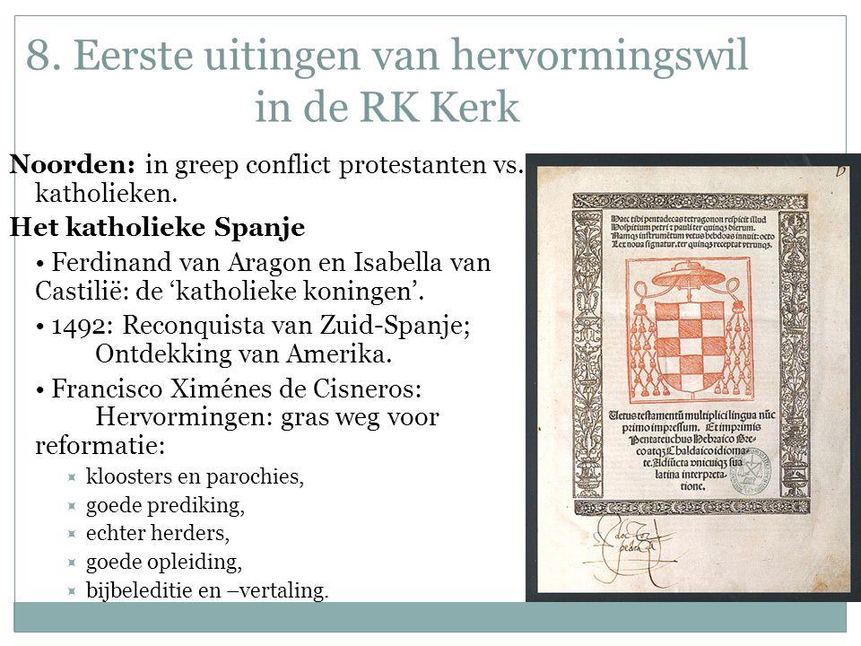 8. Eerste uitingen van hervormingswil in de RK Kerk Noorden: in greep conflict protestanten vs.