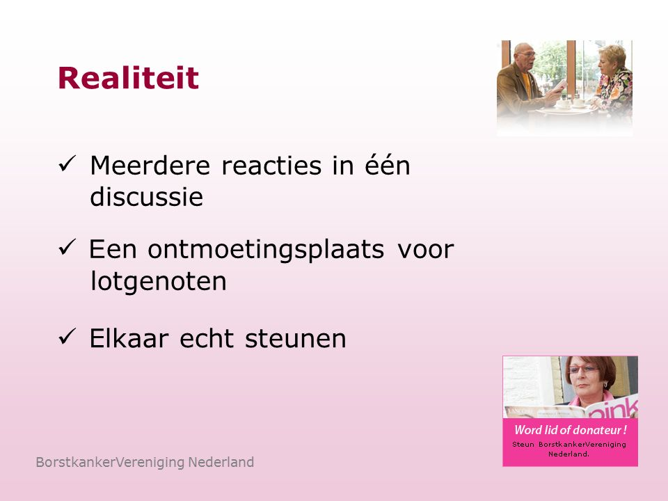 Quotes BorstkankerVereniging Nederland …Ik vind het fijn om mijn vraag hier neer te leggen zodat lotgenoten erop kunnen reageren.