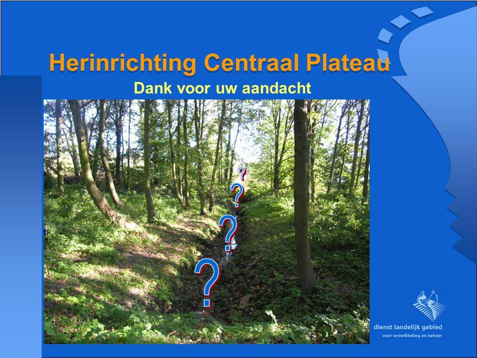 Herinrichting Centraal Plateau Dank voor uw aandacht