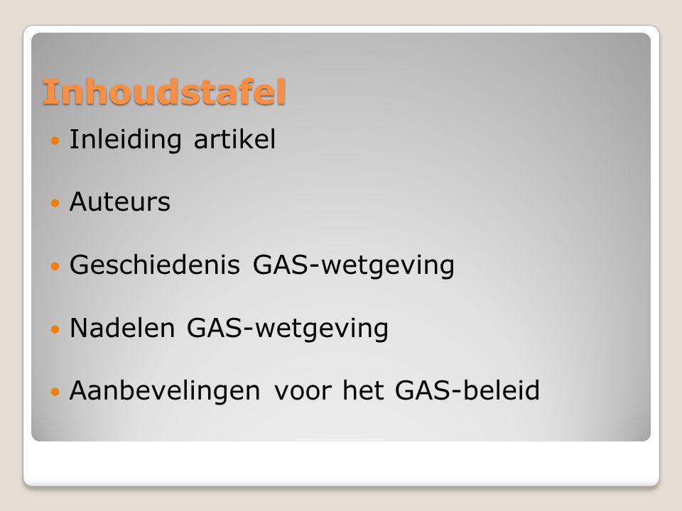 Inhoudstafel Inleiding artikel Auteurs Geschiedenis GAS-wetgeving Nadelen GAS-wetgeving Aanbevelingen voor het GAS-beleid