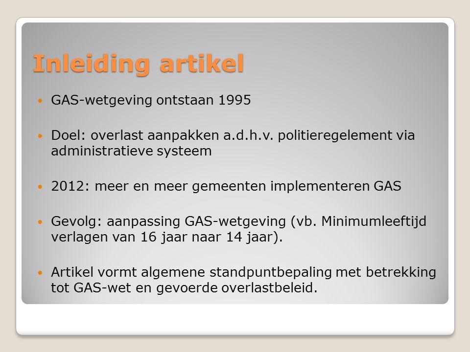 Inleiding artikel GAS-wetgeving ontstaan 1995 Doel: overlast aanpakken a.d.h.v.