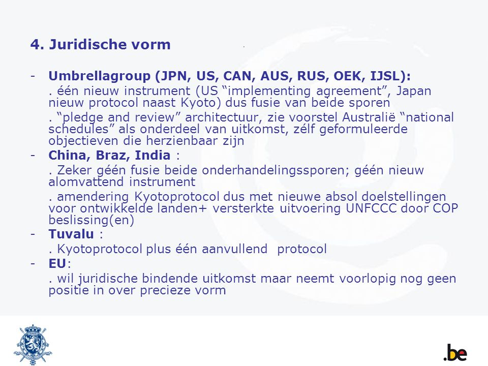 4.Juridische vorm -Umbrellagroup (JPN, US, CAN, AUS, RUS, OEK, IJSL):.